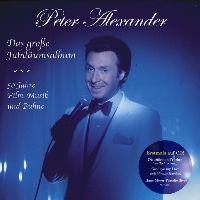 Cover Peter Alexander - Das große Jubiläumsalbum - 50 Jahre Film, Musik und Bühne