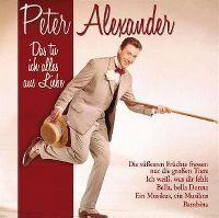 Cover Peter Alexander - Das tu ich alles aus Liebe