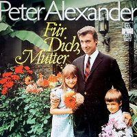Cover Peter Alexander - Für dich, Mutter