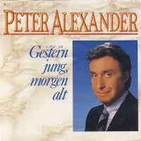 Cover Peter Alexander - Gestern jung, morgen alt