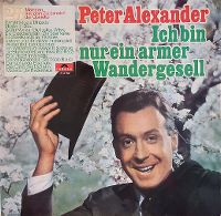 Cover Peter Alexander - Ich bin nur ein armer Wandergesell