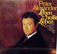 Cover Peter Alexander - Leben heißt Lieben