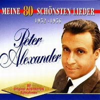Cover Peter Alexander - Meine 80 Schönsten Lieder - 1952-1956