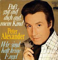 Cover Peter Alexander - Paß gut auf dich auf, mein Kind