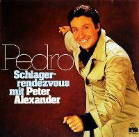 Cover Peter Alexander - Pedro - Schlagerrendezvous mit Peter Alexander