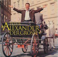"Cover Peter Alexander - Peter ""Alexander der Grosse"""