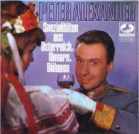 Cover Peter Alexander - Peter Alexander serviert Spezialitäten aus Böhmen, Ungarn, Österreich
