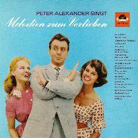 Cover Peter Alexander - Peter Alexander singt Melodien zum Verlieben