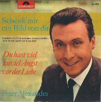 Cover Peter Alexander - Schenk' mir ein Bild von dir