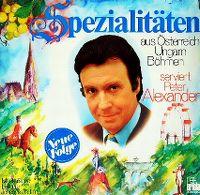 Cover Peter Alexander - Spezialitäten aus Österreich, Ungarn, Böhmen serviert von Peter Alexander