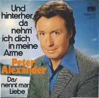 Cover Peter Alexander - Und hinterher, da nehm' ich dich in meine Arme