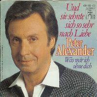 Cover Peter Alexander - Und sie sehnte sich so sehr nach Liebe