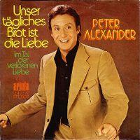 Cover Peter Alexander - Unser tägliches Brot ist die Liebe