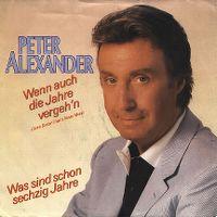 Cover Peter Alexander - Wenn auch die Jahre vergeh'n