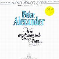 Cover Peter Alexander - Wie angelt man sich eine Frau