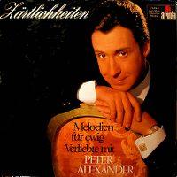 Cover Peter Alexander - Zärtlichkeiten - Melodien für ewig Verliebte mit Peter Alexander