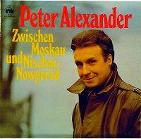 Cover Peter Alexander - Zwischen Moskau und Nischni-Nowgorod