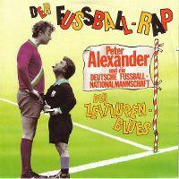 Cover Peter Alexander & Die Deutsche Fußball-Nationalmannschaft - Der Fußball-Rap