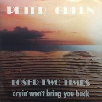 Cover Peter Green - Loser Two Times