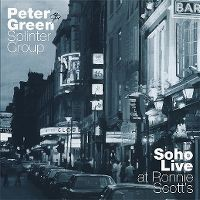 Cover Peter Green Splinter Group - Soho - Live At Ronnie Scott's
