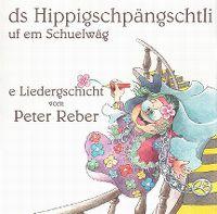 Cover Peter Reber - Ds Hippigschpängschtli uf em Schuelwäg