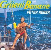 Cover Peter Reber - Grüeni Banane
