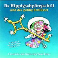 Cover Peter Reber & Nina - Ds Hippigschpängschtli und der guldig Schlüssel