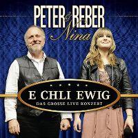 Cover Peter Reber & Nina - E chli ewig - Das grosse Live Konzert