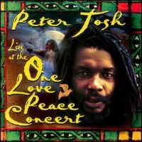 Cover Peter Tosh - Live At The One Love Peace Concert
