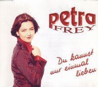 Cover Petra Frey - Du kannst nur einmal lieben