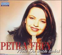 Cover Petra Frey - Weil du mich liebst