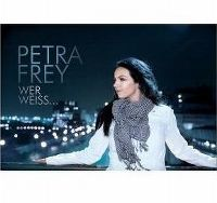 Cover Petra Frey - Wer weiss...
