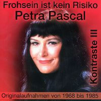 Cover Petra Pascal - Frohsein ist kein Risiko - Kontraste III