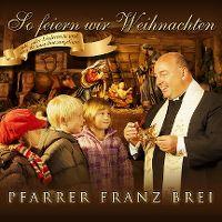 Cover Pfarrer Franz Brei - So feiern wir Weihnachten