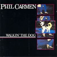 Cover Phil Carmen - Walkin' The Dog