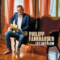 Cover Philipp Fankhauser - Let Life Flow