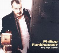 Cover Philipp Fankhauser - Try My Love