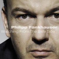 Cover Philipp Fankhauser - Watching From The Safe Side