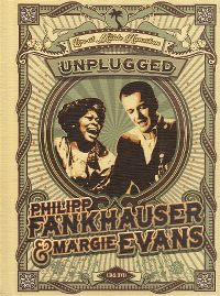 Cover Philipp Fankhauser & Margie Evans - Unplugged - Live At Mühle Hunziken