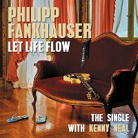 Cover Philipp Fankhauser with Kenny Neal - Let Life Flow