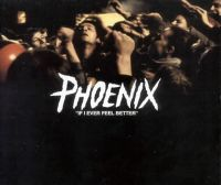 Cover Phoenix - If I Ever Feel Better