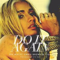 Cover Pia Mia feat. Chris Brown & Tyga - Do It Again