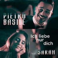 Cover Pietro Basile feat. SARAH - Ich liebe nur dich