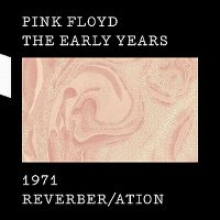 Cover Pink Floyd - The Early Years 1971: Reverber/ation
