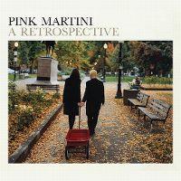 Cover Pink Martini - A Retrospective