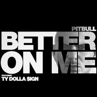 Cover Pitbull feat. Ty Dolla $ign - Better On Me