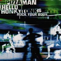 Cover Pizzaman - Hello Honky Tonks (Rock Your Body)