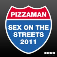 Cover Pizzaman - Sex On The Streets 2011