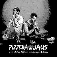 Cover Pizzera & Jaus - Wer nicht fühlen will, muss hören