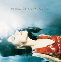 Cover PJ Harvey - To Bring You My Love